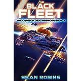 The Black Fleet: An Epic Space Opera/Time Travel Adventure (The Crimson Deathbringer Series Book 3)