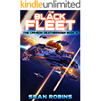 The Black Fleet: An Epic Space Opera/Time Travel Adventure (The Crimson Deathbringer Series Book 3)