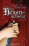 Der Hexenschwur: Historischer Roman - Die Hexentrilogie 3