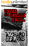 Under the Grassy Knoll: a JFK novella