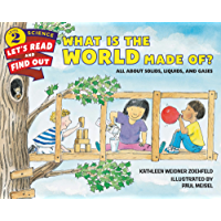 What Is the World Made Of?: All About Solids, Liquids, and Gases (Let's-Read-and-Find-Out Science 2)
