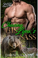Chasing His Lynx's Sass: Sassy Ever After (Sass and Growl Book 4) Kindle Edition