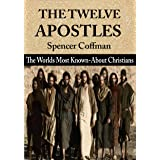 The Twelve Apostles: The World's Most Known-About Christians