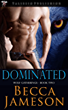 Dominated (Wolf Gatherings Book 2)