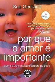 Por que o Amor é Importante: Como o Afeto Molda o Cérebro do Bebê