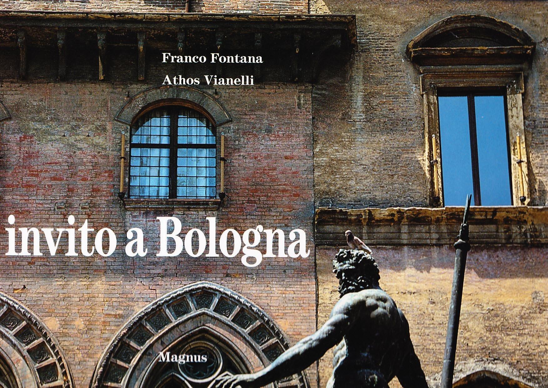 Invito a Bologna (Inglese) Copertina rigida – 1 giu 2017 Franco Fontana Athos Vianelli Magnus 8870570878