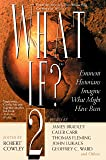 What If? II: Eminent Historians Imagine What Might Have Been (What If Essays)