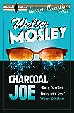 Charcoal Joe: The Latest Easy Rawlins Mystery: Easy Rawlins 14