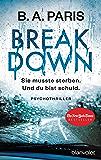 Breakdown - Sie musste sterben. Und du bist schuld: Psychothriller (German Edition)