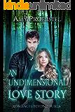 An Undimensional Love Story: A Clean Paranormal Romance (Romances Beyond Tuala Trilogy, Book 3)