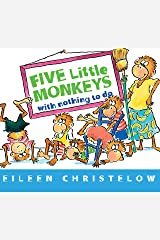 Five Little Monkeys with Nothing to Do (A Five Little Monkeys Story) Kindle Edition