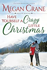 Have Yourself A Crazy Little Christmas (The Greys of Montana Book 5) Kindle Edition