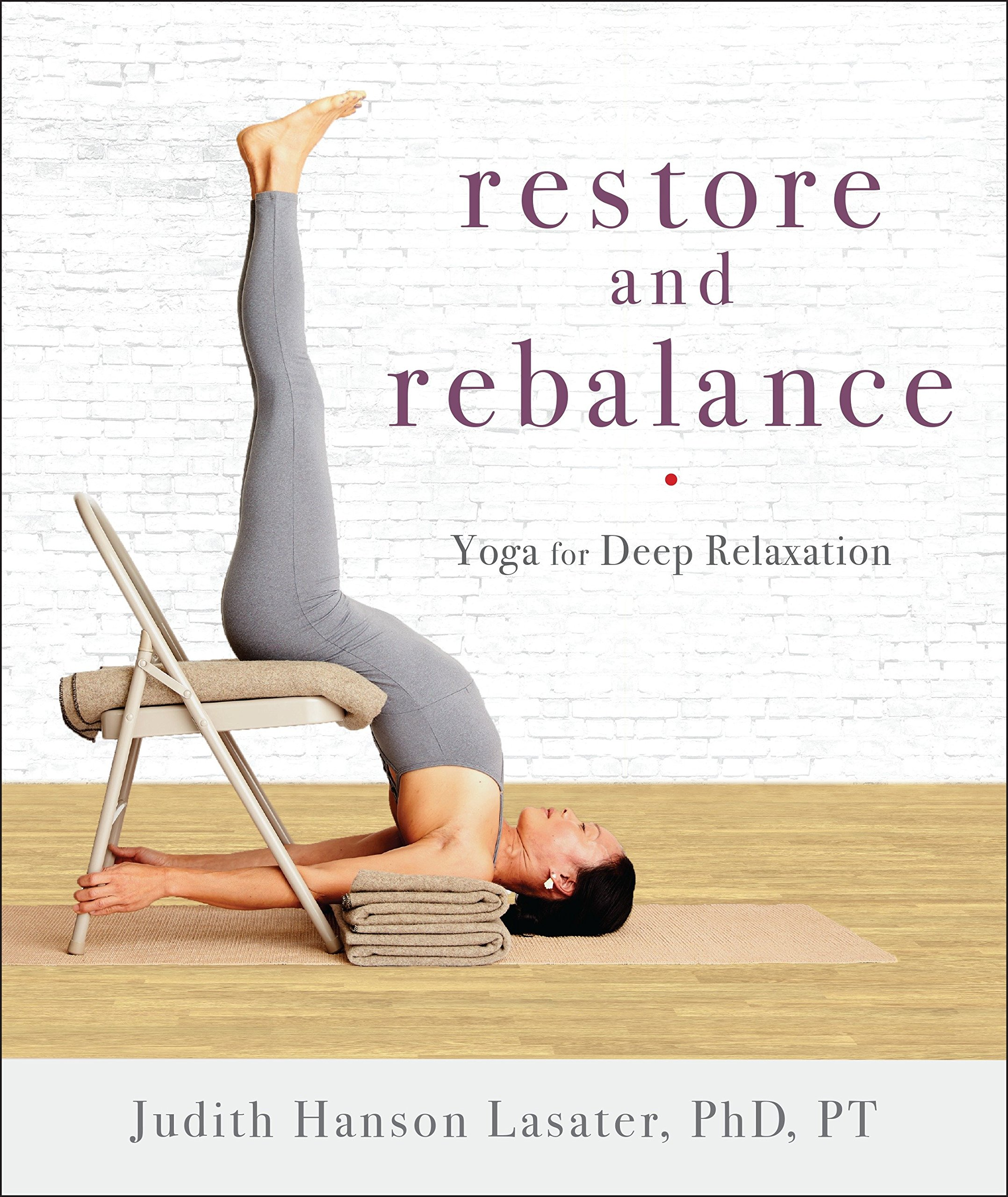 Restore and Rebalance: Yoga for Deep Relaxation: Judith ...