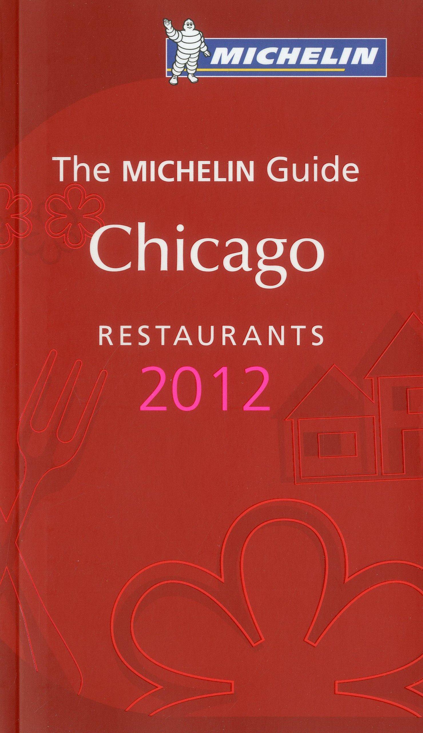 Download Michelin Red Guide Chicago 2012 (Michelin Guide/Michelin) PDF