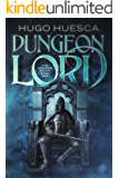 Dungeon Lord (The Wraith's Haunt - A litRPG series Book 1)