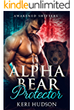 Alpha Bear Protector (Awakened Shifters Book 1)