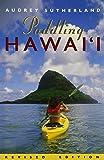 Paddling Hawaii, rev. ed. (Latitude 20 Books)