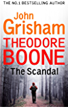 Theodore Boone: The Scandal: Theodore Boone 6 (English Edition)