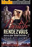 British Rendezvous—Devilish Temptation: BBW Menage Romance (1)