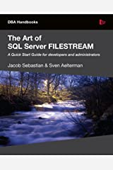 The Art of SQL Server FILESTREAM Kindle Edition