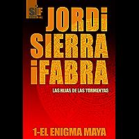 El enigma Maya (Las hijas de las tormentas nº 1) (Spanish Edition)