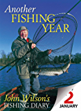 Another Fishing Year: John Wilson's Fishing Diary