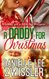A Daddy for Christmas: Holiday Romance Stand Alone (Holiday Romance Collection Book 2)