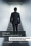 Hochagile Mitarbeitergespräche 2.0: Der Best Practice Ratgeber für motivierende und zielführende Mitarbeiterdialoge
