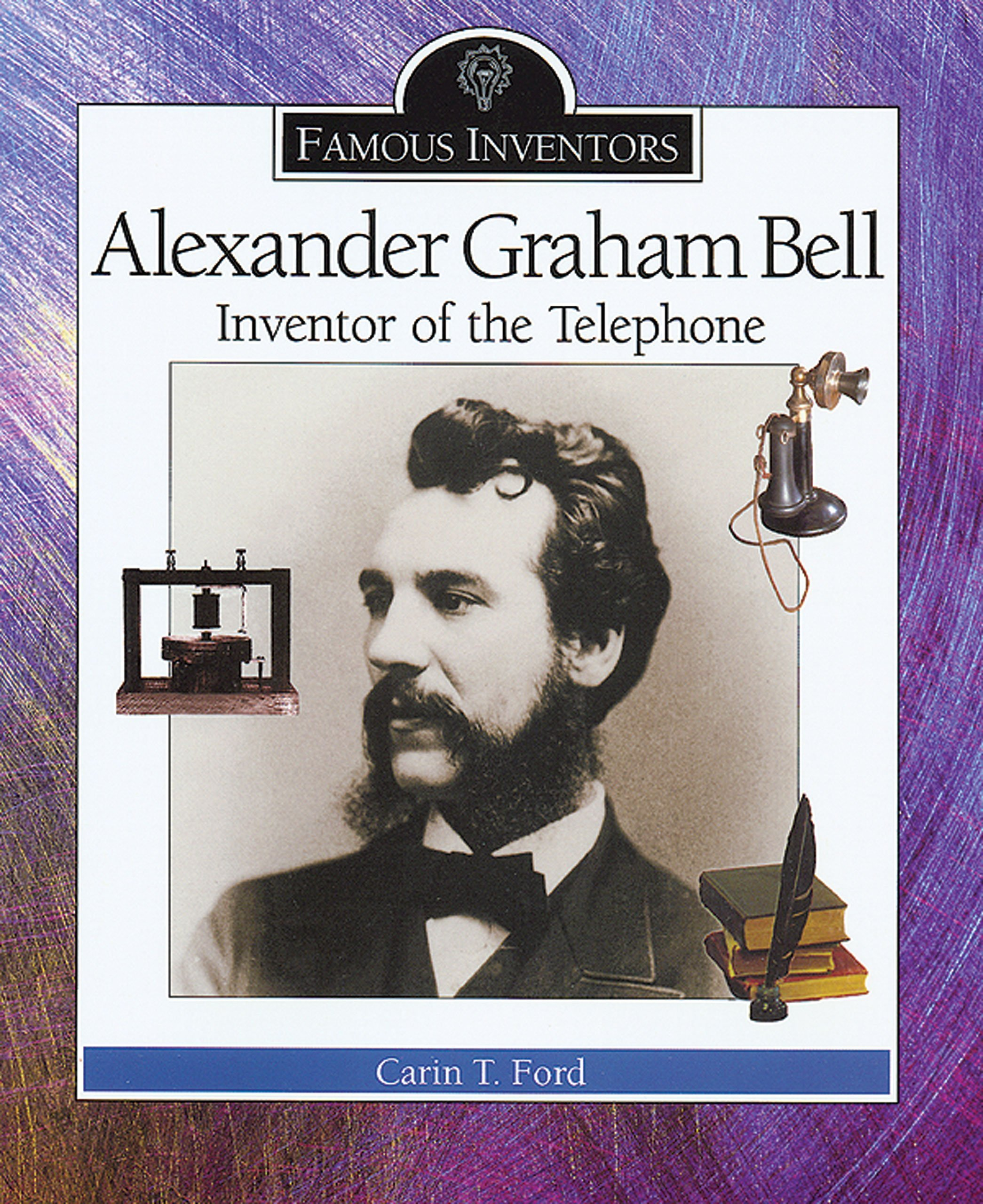 Buy Alexander Graham Bell Inventor Of The Telephone Famous