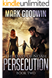 The Days of Noah, Book Two: Persecution
