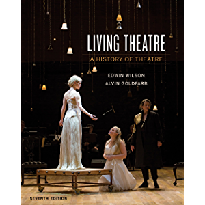 Living Theatre: A History of Theatre (Seventh Edition)