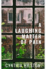 A Laughing Matter of Pain Kindle Edition
