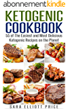 Ketogenic Cookbook: 55 of The Easiest and Most Delicious Ketogenic Recipes on the Planet (Low Carb Cookbook, Ketogenic Diet) (English Edition)