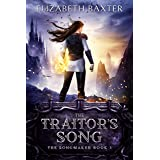The Traitor's Song: An Epic Fantasy Adventure (The Songmaker Book 3)