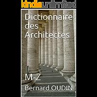 Dictionnaire des Architectes: M-Z (French Edition)