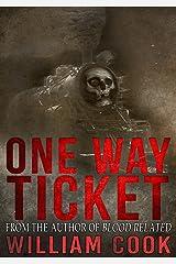 One Way Ticket: Includes Bonus Short Story (Short Supernatural Horror) Kindle Edition