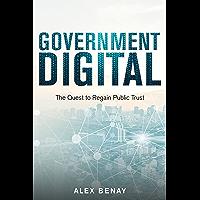 Government Digital: The Quest to Regain Public Trust