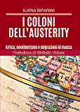 I coloni dell'austerity: Africa, neoliberismo e migrazioni di massa