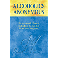 """Alcoholics Anonymous, Fourth Edition: The official """"Big Book"""" from Alcoholic Anonymous"""