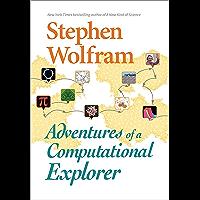 Adventures of a Computational Explorer (English Edition)
