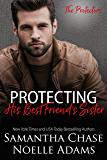 Protecting His Best Friend's Sister (The Protectors Book 1) (English Edition)