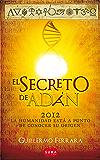 El secreto de Adán (Trilogía de la luz 1): La humanidad está a punto de conocer su origen