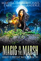 Magic in the Marsh (Academy of Necessary Magic Book 2) Kindle Edition