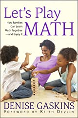 Let's Play Math: How Families Can Learn Math Together—and Enjoy It Kindle Edition
