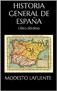 Historia General de España: Los tres primeros libros eBook: Lafuente, Modesto: Amazon.es: Tienda Kindle