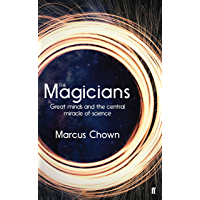 The Magicians: Great Minds and the Central Miracle of Science (English Edition)