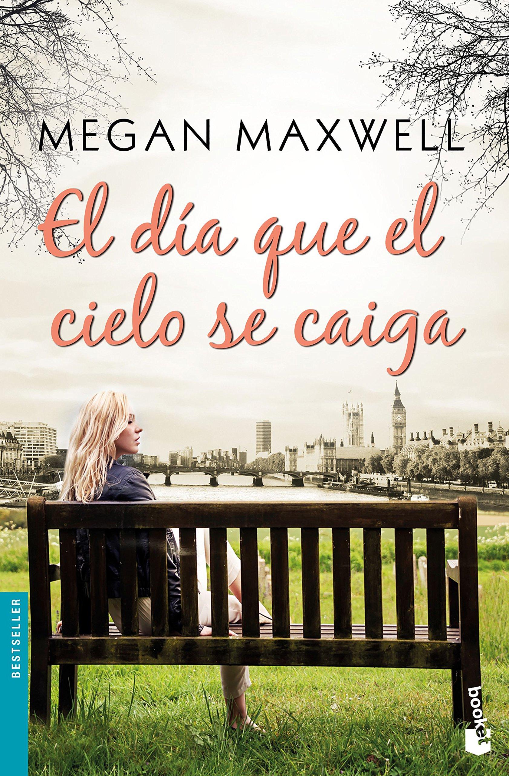El día que el cielo se caiga (Bestseller) Tapa blanda – 10 abr 2018 Megan Maxwell Booket 8408185578 Romance