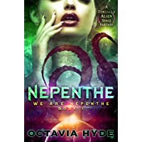 Nepenthe: A Tentacle Alien Space Fantasy (We Are Nepenthe Book 1)