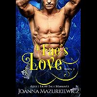 A Fae's Love: Adult Fairy Tale Romance Book 3 (English Edition)