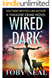 Wired Dark (Paradise Crime Book 4)